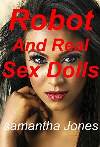 Robot And Real Sex Dolls (English Edition)