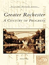 Greater Rochester: A Century of Progress (Postcard History Series)