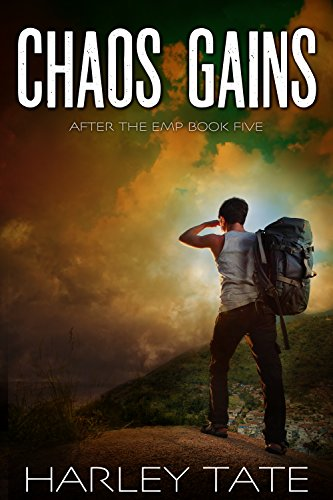 Chaos Gains: A Post-Apocalyptic Survival Thriller (After the EMP Book 5) by [Harley Tate]