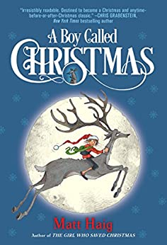 A Boy Called Christmas by [Matt Haig, Chris Mould]