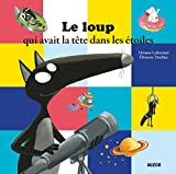 Le loup qui avait la tête dans les étoiles (grand format) - Auzou Editions - 18/08/2016
