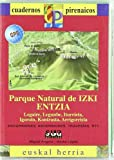 PARQUE NATURAL IZKI-ENTZIA (LIBRO? GPS) CUADERNOS PIRENA by Gorka Lopez Calleja(1905-07-03)