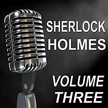 Sherlock Holmes - Old Time Radio Show, Vol. Three