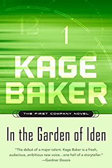 In the Garden of Iden: The First Company Novel (The Company Book 1) by [Kage Baker]