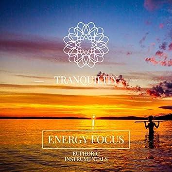 Tranquillity - Energy Focus / Euphoric Instrumentals