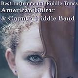 Best Instrumental Fiddle Tunes