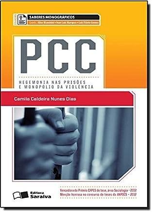PCC. Hegemonia nas Prisões e Monopólio da Violência - Coleção Saberes Monográficos
