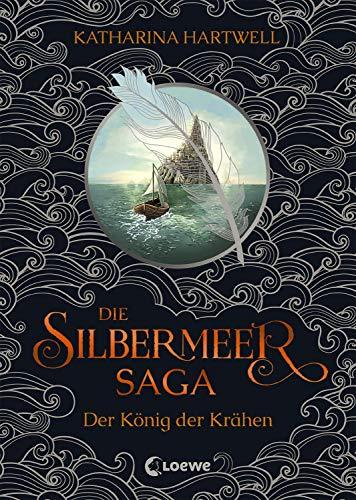Die Silbermeer-Saga (Band 1) - Der König der Krähen: Ein literarisches, bildgewaltiges Nordic-Fantasy-Epos