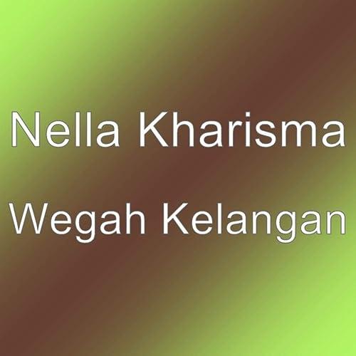 Wegah Kelangan By Nella Kharisma On Amazon Music Amazon Com