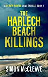 The Harlech Beach Killings: A Snowdonia Murder Mystery Book 2 (A DI Ruth Hunter Crime Thriller)