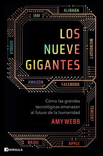 Los nueve gigantes: Cómo las grandes tecnológicas amenazan el futuro de la...