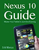 Nexus 10 Guide: Master Your Tablet in Just One Evening (English Edition)