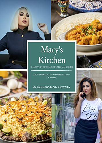 Mary\'s Kitchen: Cook for Afghanistan (English Edition)
