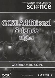 Twenty First Century Science: GCSE Additional Science Higher Level Workbook B6, C6, P6: Workbook B6, C6, P6