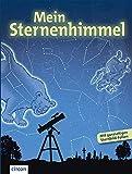 Mein Sternenhimmel: Eine Entdeckungsreise zu Sternbildern, Planeten & Co.: Eine Entdeckungsreise zu Sternbildern, Planeten & Co. - Mit gnazseitigen Sternbild-Folien