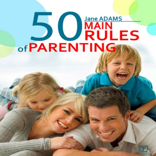 Couverture de The 50 Main Rules of Parenting