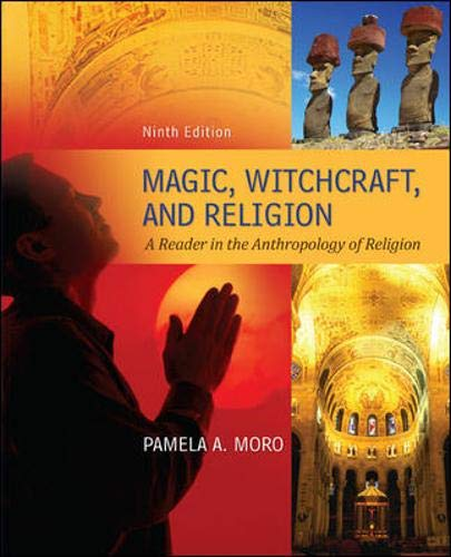 Compare Textbook Prices for Magic Witchcraft and Religion: A Reader in the Anthropology of Religion 9 Edition ISBN 9780078034947 by Moro, Pamela,Myers, James