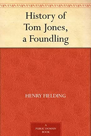 History of Tom Jones, a Foundling (English Edition)