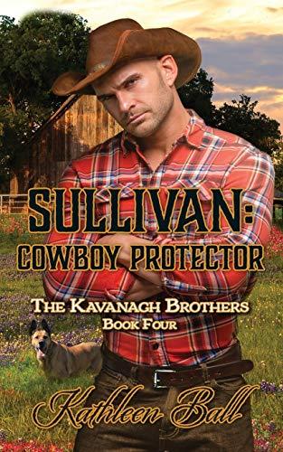 Sullivan: Cowboy Protector: Christian Historical Romance (The Kavanagh...