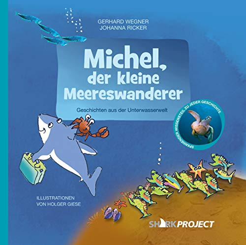 Michel, der kleine Meereswanderer: Liebevoll illustrierte Geschichten aus der Unterwasserwelt - Mit Faktenteil (Michel, der kleine Weiße Hai - Band 3)