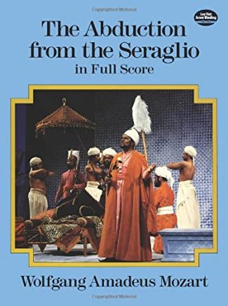The Abduction from the Seraglio in Full Score (Dover Music Scores) by Wolfgang Amadeus Mozart(2012-09-19)