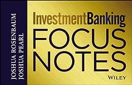 Investment Banking Focus Notes (Wiley Finance) by [Joshua Rosenbaum, Joshua Pearl]