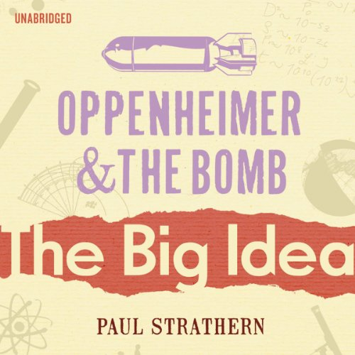 Oppenheimer and the Bomb: The Big Idea cover art