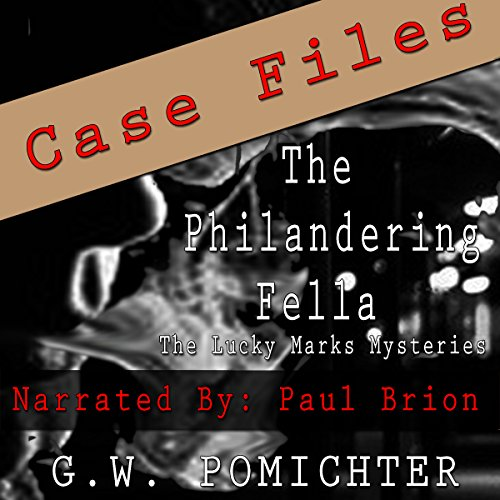 The Philandering Fella - Case Files audiobook cover art