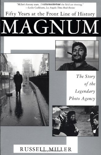 Magnum: Fifty Years at the Front Line of History: The Story of the Legendary Photo Agency