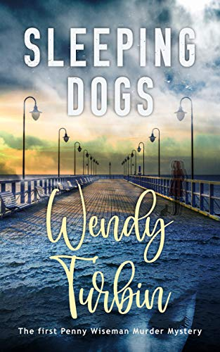 Sleeping Dogs (A Penny Wiseman Murder Mystery Book 1) by [Wendy Turbin]