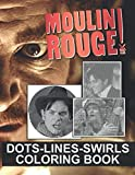 Moulin Rouge Dots Lines Swirls Coloring Book: An Adult Activity Diagonal Line, Swirls Book Moulin Rouge True Gifts For Family