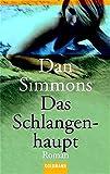 Dan Simmons: Das Schlangenhaupt