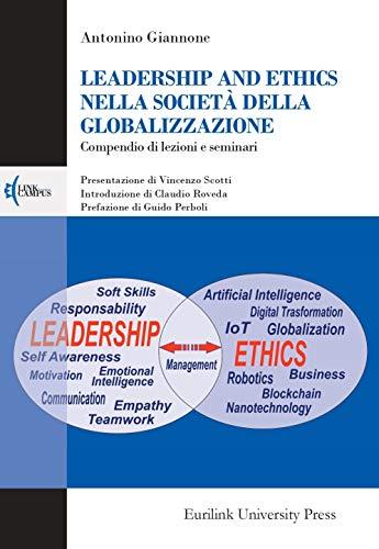 LEADERSHIP AND ETHICS NELLA SOCIETÀ DELLA GLOBALIZZAZIONE: Compendio di lezioni e seminari (CAMPUS Vol. 66)