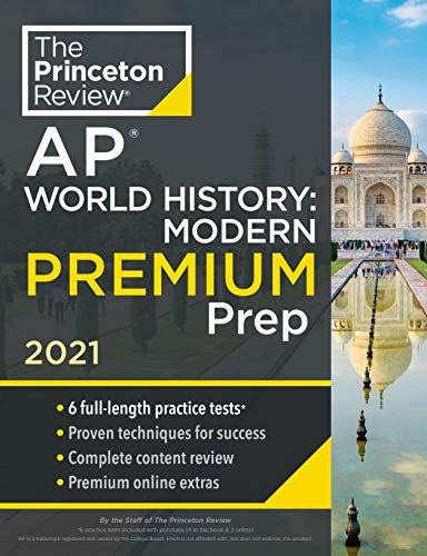 Compare Textbook Prices for Princeton Review AP World History: Modern Premium Prep, 2021: 6 Practice Tests + Complete Content Review + Strategies & Techniques 2021 College Test Preparation  ISBN 9780525569701 by The Princeton Review