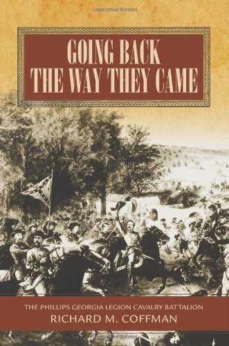Going Back the Way They Came: The Philips Georgia Legion Cavalry Battalion