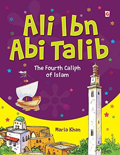 Ali Ibn Abi Talib (Goodword): Islamic Children's Books on the Quran, the Hadith, and the Prophet Muhammad (English Edition)