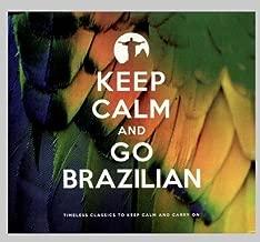 Keep Calm & Go Brazilian / Various