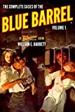 The Complete Cases of the Blue Barrel, Volume 1 (The Dime Detective Library)
