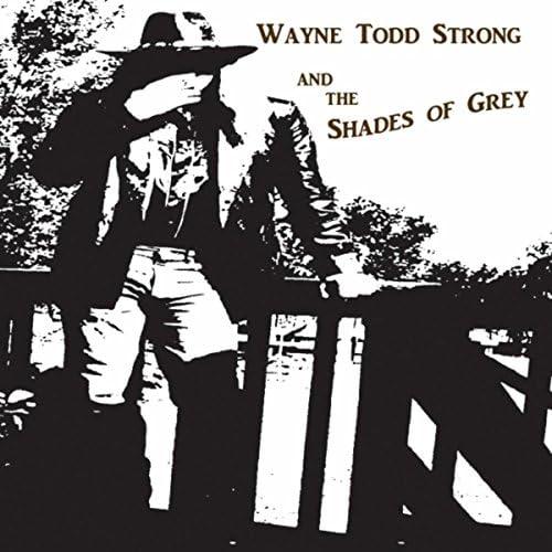 Wayne Todd Strong & The Shades of Grey