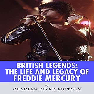 British Legends: The Life and Legacy of Freddie Mercury audiobook cover art