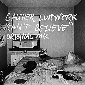 Can't Believe (Original Mix)
