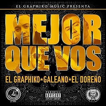 Mejor Que Vos (feat. El Doreño & Galeano)