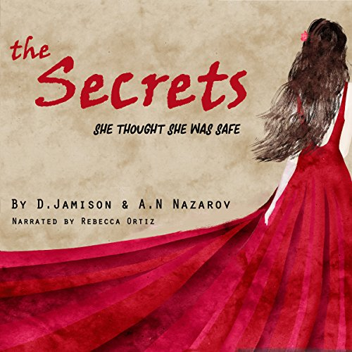 The Secrets: She Thought She Was Safe... audiobook cover art