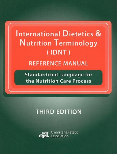 International Dietetics & Nutrition Terminology (IDNT)...