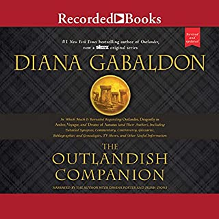 The Outlandish Companion (Revised and Updated)     Companion to Outlander, Dragonfly in Amber, Voyager, and Drums of Autumn              Written by:                                                                                                                                 Diana Gabaldon                               Narrated by:                                                                                                                                 Davina Porter,                                                                                        Diana Gabaldon                      Length: 13 hrs and 48 mins     5 ratings     Overall 4.2