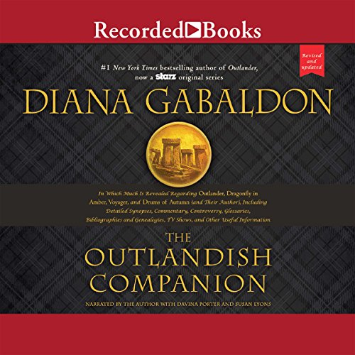 The Outlandish Companion (Revised and Updated)     Companion to Outlander, Dragonfly in Amber, Voyager, and Drums of Autumn              By:                                                                                                                                 Diana Gabaldon                               Narrated by:                                                                                                                                 Davina Porter,                                                                                        Diana Gabaldon                      Length: 13 hrs and 48 mins     583 ratings     Overall 4.5
