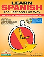 Learn Spanish the Fast and Fun Way: The Activity Kit That Makes Learning a Language Quick and Easy! (Barron's Fast and Fun Foreign Languages)