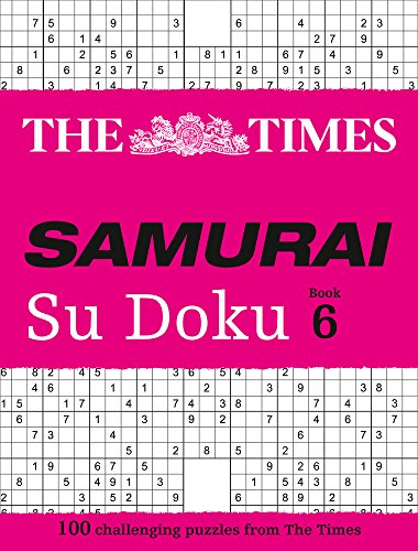 The Times Samurai Su Doku 6: 100 Challenging Puzzles from the Times: 100 Extreme Puzzles for the Fearless Su Doku Warrior (Times Mind Games)