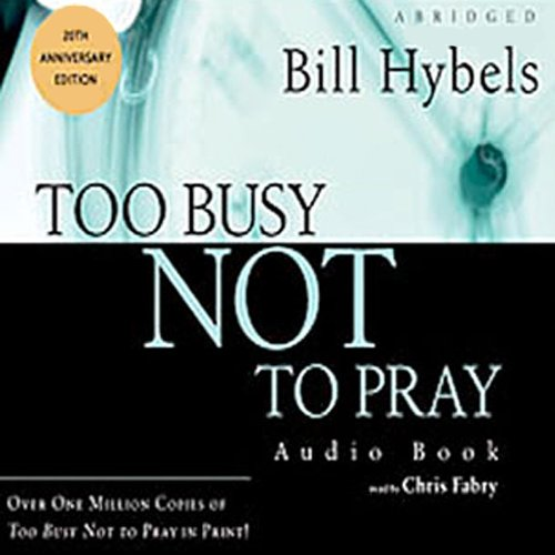 Too Busy Not to Pray audiobook cover art