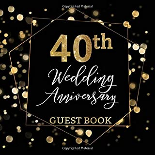 Guest Book 40th Wedding Anniversary: 40th Anniversary Guest Book (V2)